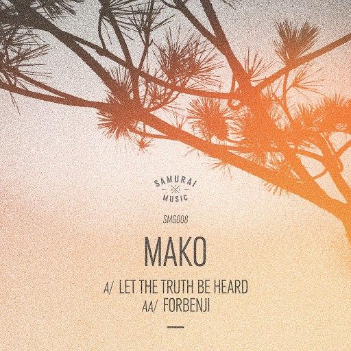 Mako альбом Let the Truth Be Heard / Forbenji