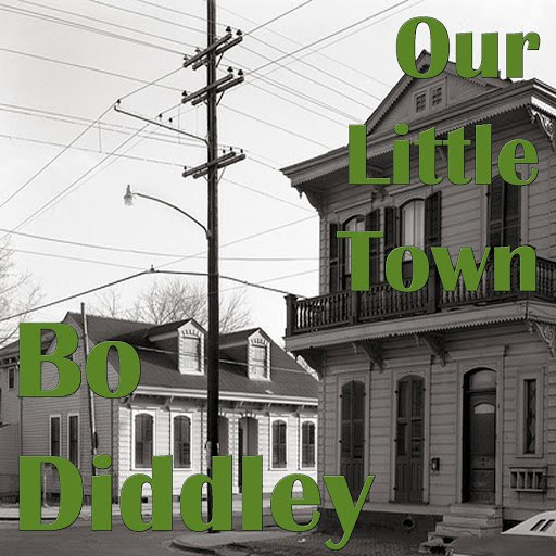 Bo Diddley альбом Our Little Town