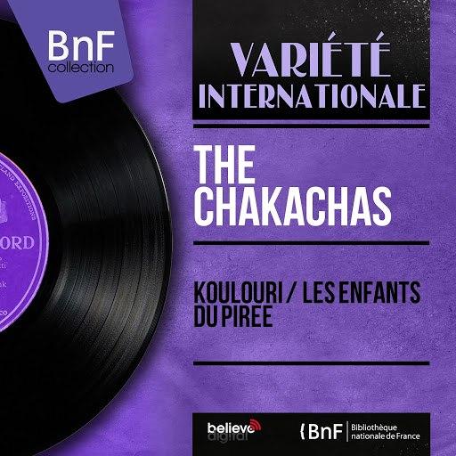 The Chakachas альбом Koulouri / Les enfants du Pirée (Mono version)