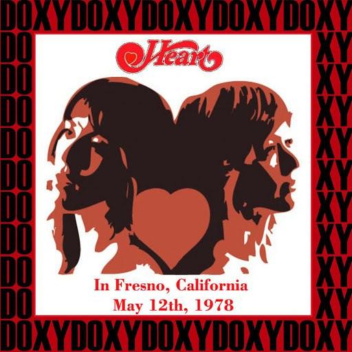 Heart альбом In Fresno, California, May 12th, 1978 (Doxy Collection, Remastered, Live on Fm Broadcasting)
