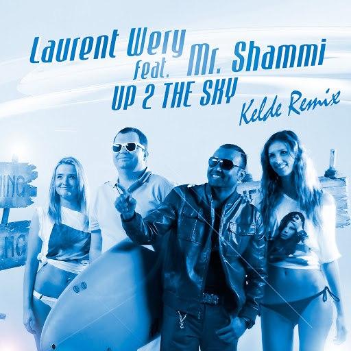 Laurent Wery альбом Up 2 the Sky (Kelde Remix) feat. Mr. Shammi