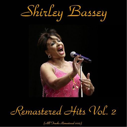 Shirley Bassey альбом Remastered Hits,Vol. 2 (All Tracks Remastered 2015)