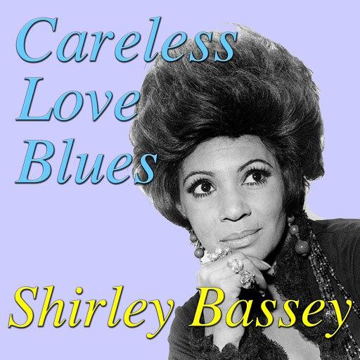 Shirley Bassey альбом Careless Love Blues