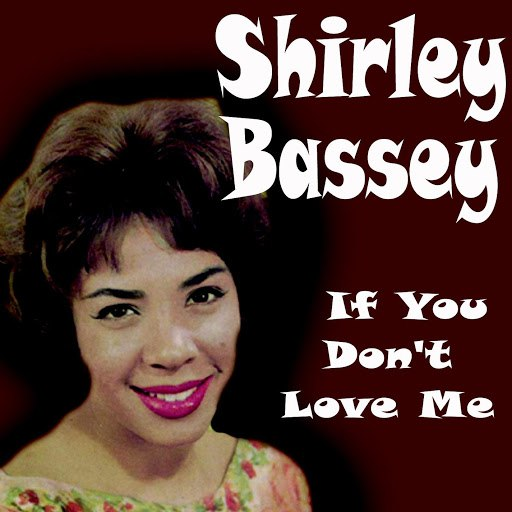Shirley Bassey альбом If You Don't Love Me