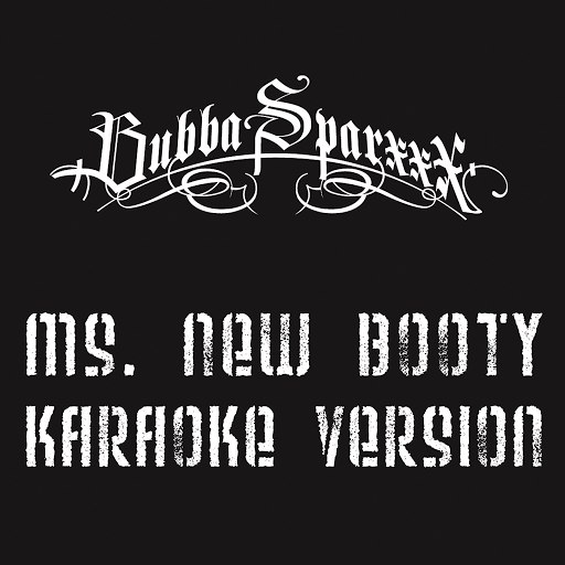 Bubba Sparxxx альбом Ms. New Booty (Karaoke Version)