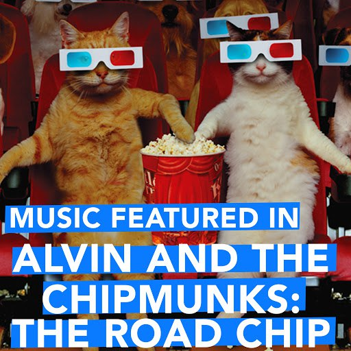 """Extreme Music альбом Music Featured in """"Alvin and the Chipmunks: The Road Chip"""""""