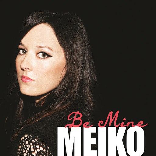 Meiko альбом Be Mine