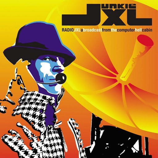 Junkie XL альбом Radio JXL - A Broadcast From The Computerhell Cabin