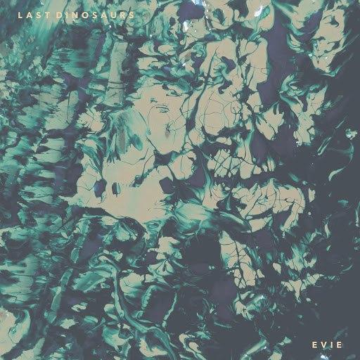Last Dinosaurs альбом Evie