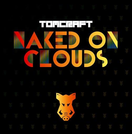 Tomcraft альбом Naked on Clouds