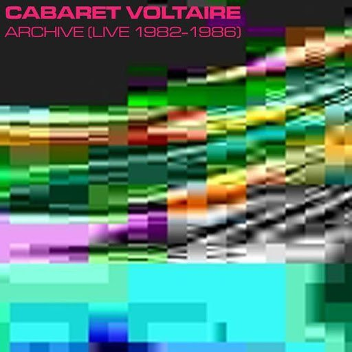 Cabaret Voltaire альбом Archive (Live 1982-1986)