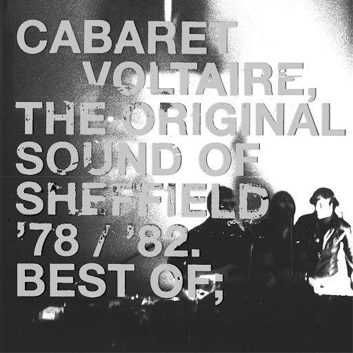 Cabaret Voltaire альбом The Original Sound Of Sheffield - '78 / '82 Best Of
