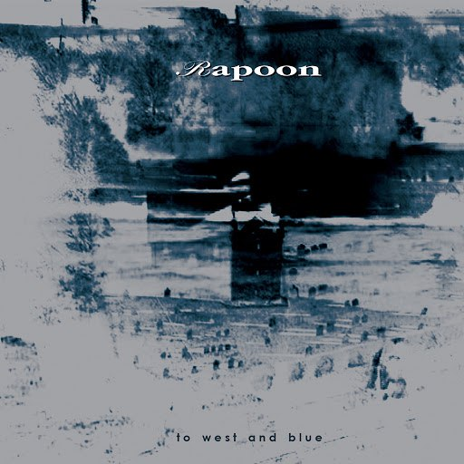 Rapoon альбом To West and Blue