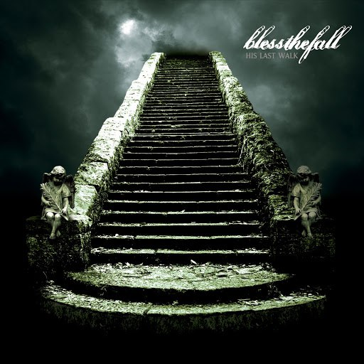 Blessthefall альбом His Last Walk (Album + Bonus Track)