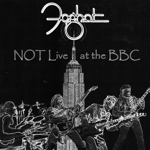Foghat альбом Not Live At The BBC