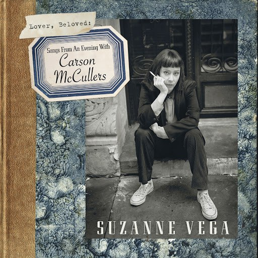Suzanne Vega альбом Lover, Beloved: Songs from an Evening with Carson Mccullers