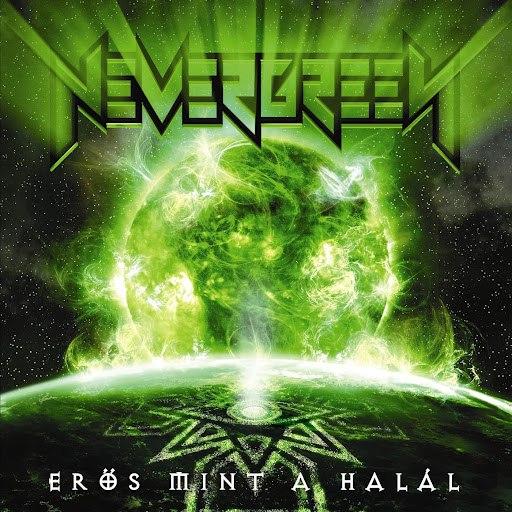 Nevergreen альбом Erős mint a halál
