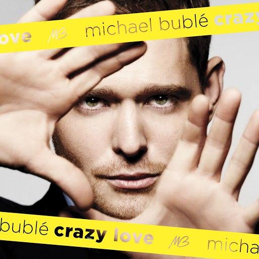 Michael Bublé альбом Crazy Love