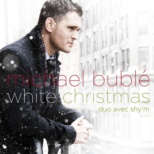Michael Bublé альбом White Christmas (Duet With Shy'm)