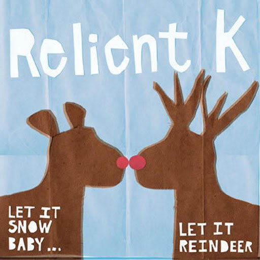 Relient K альбом Let It Snow Baby...Let It Reindeer