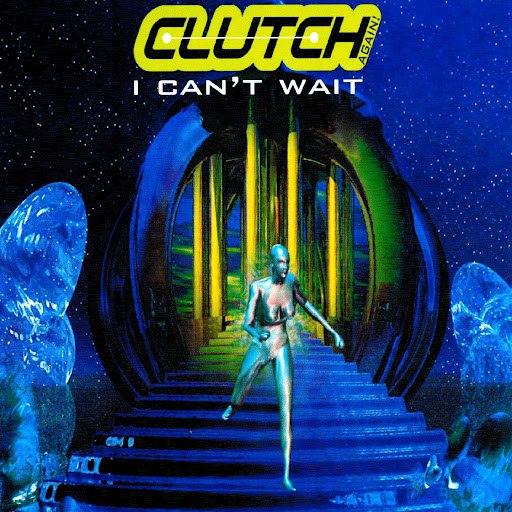 Clutch альбом I Can't Wait