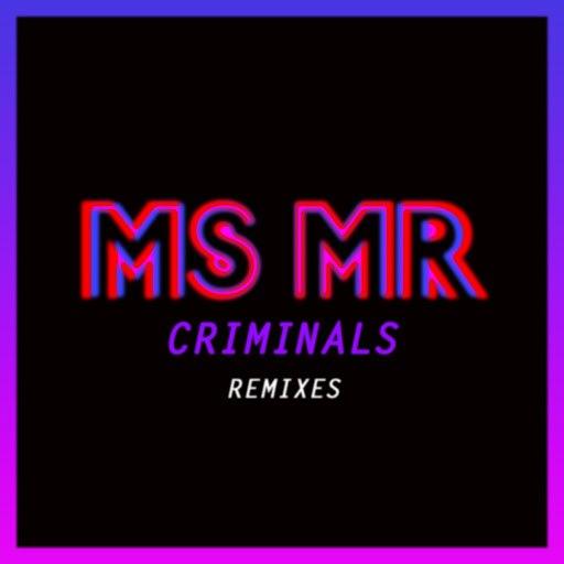 Ms Mr альбом Criminals Remixes