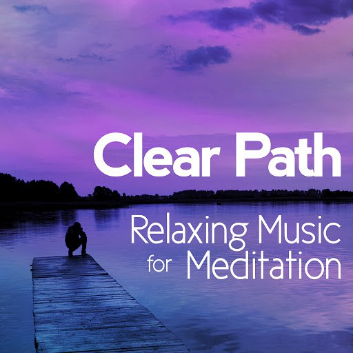 RELAX альбом Clear Path: Relaxing Music for Meditation