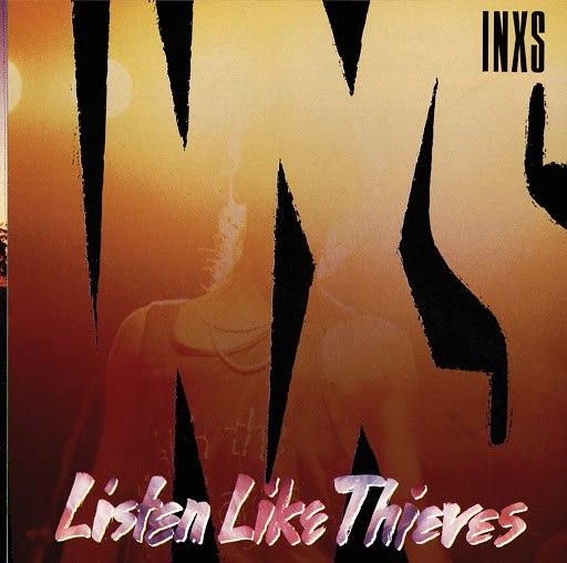 Inxs альбом Listen Like Thieves