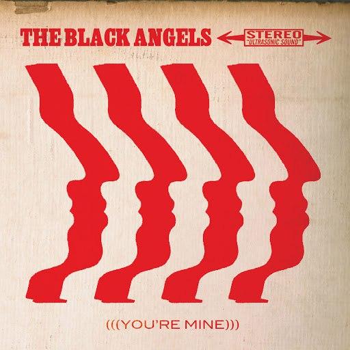 The Black Angels альбом You're Mine