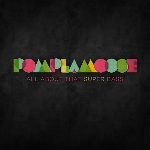 Pomplamoose альбом All About That Super Bass