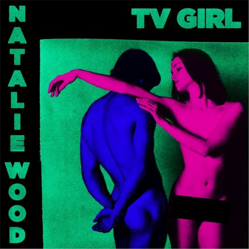 TV Girl альбом Natalie Wood