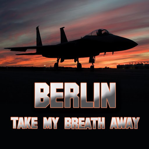 Berlin альбом Take My Breath Away (as heard in Top Gun) (Re-Recorded / Remastered)