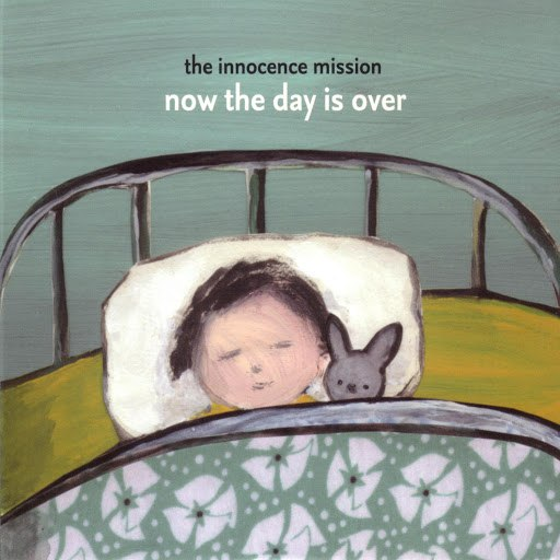 the innocence mission альбом Now The Day Is Over