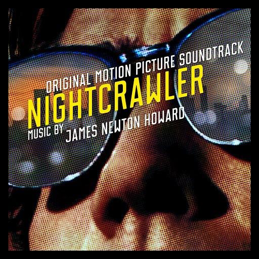 James Newton Howard альбом Nightcrawler (Original Motion Picture Soundtrack)