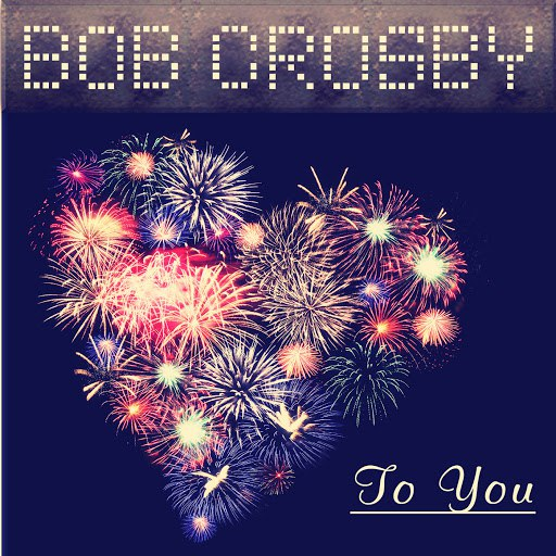 Bob Crosby альбом To You
