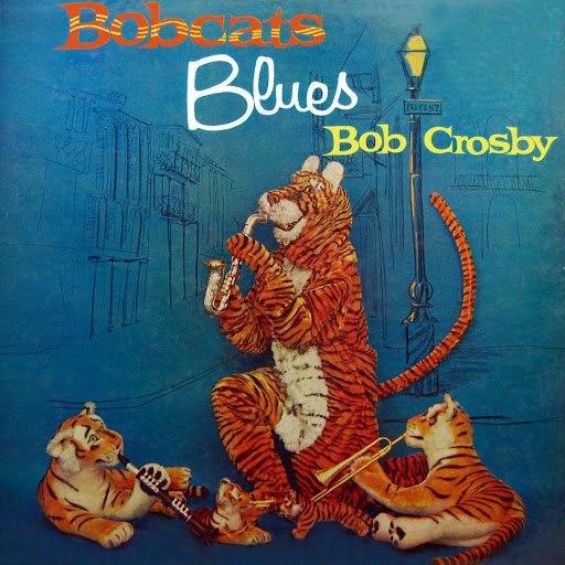 Bob Crosby альбом Bobcats Blues