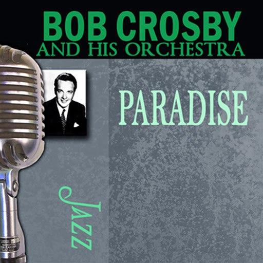 Bob Crosby альбом Paradise