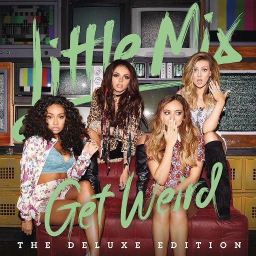 Little Mix альбом Get Weird (Deluxe)