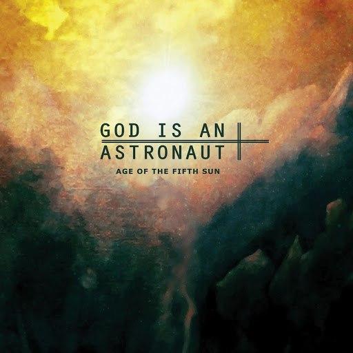 God Is An Astronaut альбом Age of the Fifth Sun