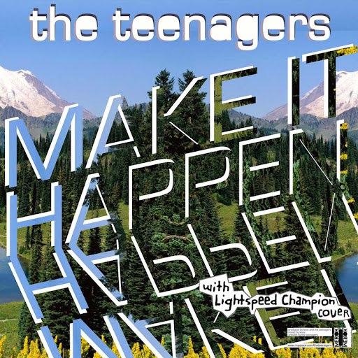 The Teenagers альбом Make It Happen
