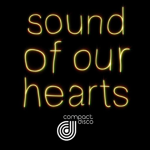 Compact Disco альбом Sound of Our Hearts