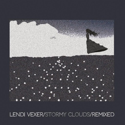 Lendi Vexer альбом Stormy Clouds (Remixed)