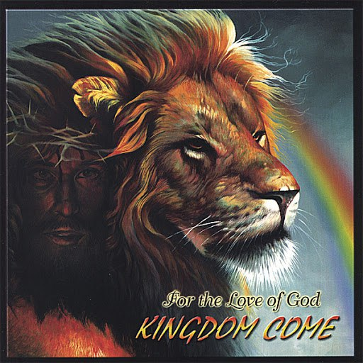 Kingdom Come альбом For the Love of God