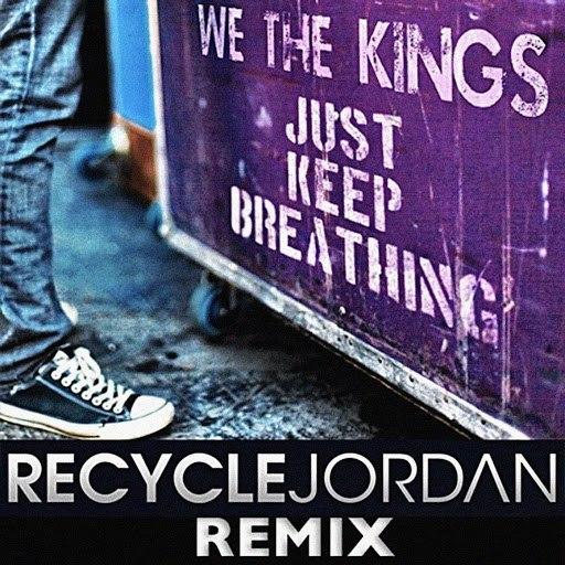 We The Kings альбом Just Keep Breathing (Recycle Jordan Remix)