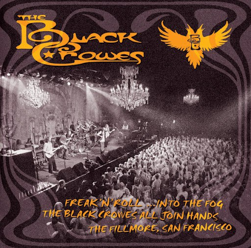 The Black Crowes альбом Freak 'n' Roll... Into the Fog: The Black Crowes All Join Hands - The Fillmore, San Francisco