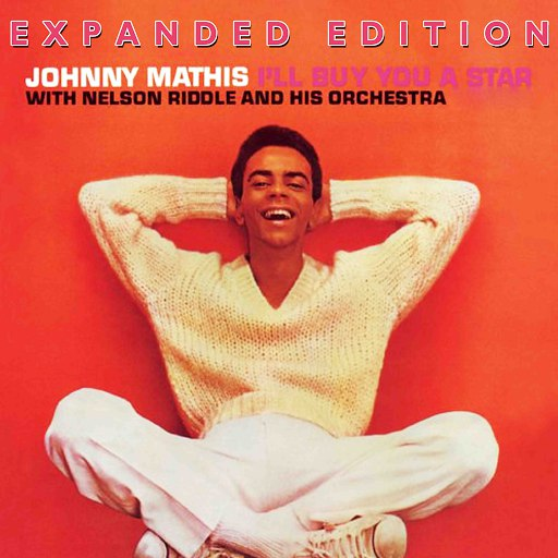 Johnny Mathis альбом I'll Buy You A Star (Expanded Edition)