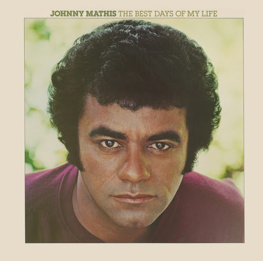 Johnny Mathis альбом The Best Days of My Life (Expanded Edition)