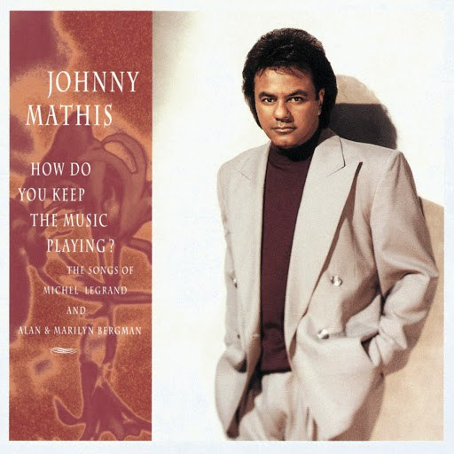 Johnny Mathis альбом How Do You Keep The Music Playing?