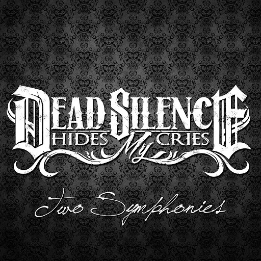 Dead Silence Hides My Cries альбом Two Symphonies (Full Edition)