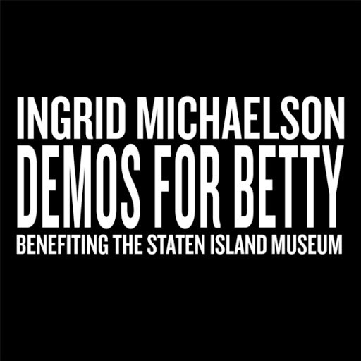 Ingrid Michaelson альбом Demos for Betty (Benefiting the Staten Island Museum)